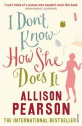 I Don't Know How She Does It. Working Mum, englische Ausgabe