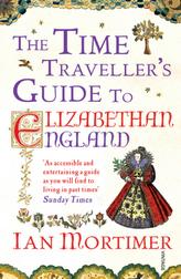 The Time Traveller's Guide to Elizabethan England. Im Mittelalter, englische Ausgabe