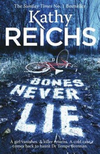 Bones Never Lie. Knochen lügen nie, englische Ausgabe - Kathy Reichs