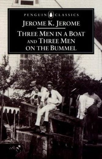 Three Men in a Boat and Three Men on the Bummel - Jerome, Jerome K.