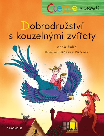Čteme s radostí – Dobrodružství s kouzelnými zvířaty - Ruhe, Anna