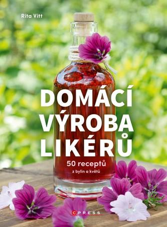 Domácí výroba likérů - Vitt, Rita
