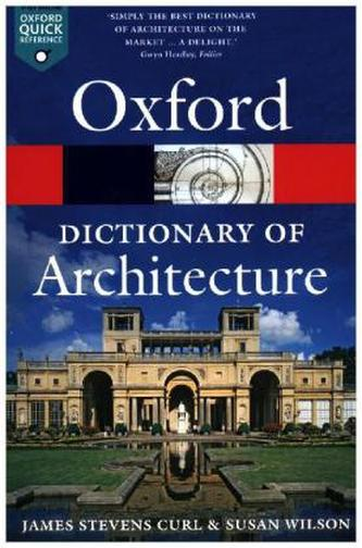 The Oxford Dictionary of Architecture - Curl, James St.