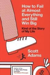 How to Fail at Almost Everything and Still Win Big. Die Kunst des erfolgreichen Scheiterns, englische Ausgabe