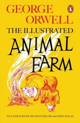 Animal Farm (The Illustrated Edition)