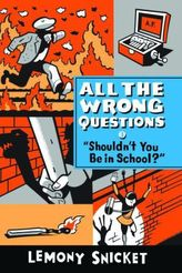 All the Wrong Questions - 'Shouldn't You Be in School?'. Meine rätselhaften Lehrjahre - Feueralarm!, englische Ausgabe