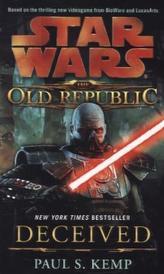 Star Wars, The Old Republic - Deceived. Star Wars, The Old Republic - Betrogen, englische Ausgabe
