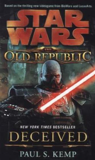 Star Wars, The Old Republic - Deceived. Star Wars, The Old Republic - Betrogen, englische Ausgabe - Kemp, Paul S.
