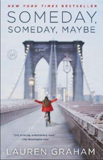 Someday, Someday, Maybe. Lieber jetzt als irgendwann, englische Ausgabe - Lauren Graham