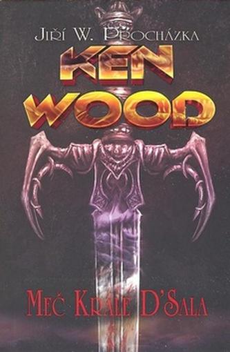 Ken Wood Meč krále D'Sala - Jiří Procházka
