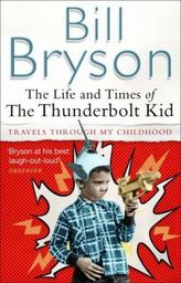 The Life and Times of The Thunderbolt Kid. Mein Amerika, englische Ausgabe. Travels Through my Childhood