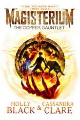 Magisterium: The Copper Gauntlet. Magisterium - Der kupferne Handschuh, englische Ausgabe