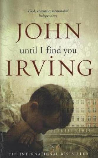 Until I Find You. Bis ich dich finde, englische Ausgabe - John Irving