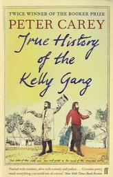 True History of the Kelly Gang. Die wahre Geschichte von Ned Kelly und seiner Gang, englische Ausgabe