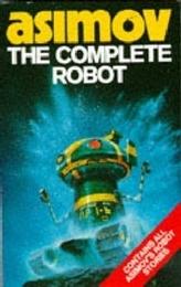 The Complete Robot. Alle Roboter-Geschichten, englische Ausgabe
