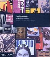 The Photobook: A History. Vol.1