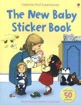 The New Baby Sticker Book. Mein erstes Stickerbuch: Unser neues Baby, englische Ausgabe