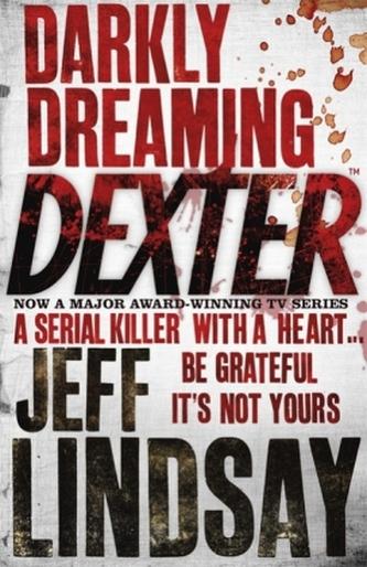 Darkly Dreaming Dexter. Des Todes dunkler Bruder, englische Ausgabe - Lindsay, Jeff