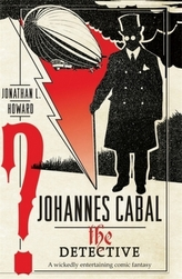 Johannes Cabal the Detective. Ein Fall für Johannes Cabal, Totenbeschwörer, englische Ausgabe