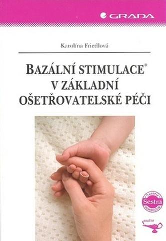 Bazální stimulace v základní ošetřovatelské péči