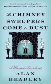 As Chimney Sweepers Come to Dust. Flavia de Luce - Eine Leiche wirbelt Staub auf, englische Ausgabe