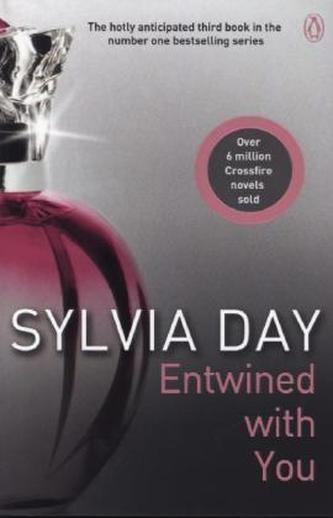 Entwined With You - Crossfire Book 3 - Sylvia Day