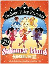 Fashion Fairy Princess - Shimmer Island Sticker Book