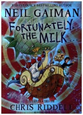Fortunately, the Milk . . . - Gaiman, Neil