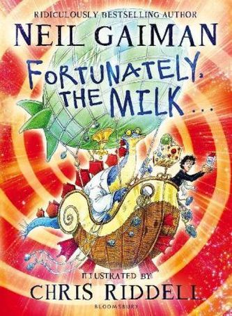 Fortunately, the Milk... - Neil Gaiman