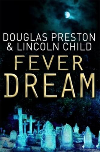 Fever Dream. Fever - Schatten der Vergangenheit, englische Ausgabe - Preston, Douglas