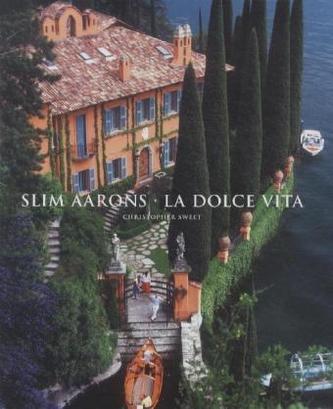 Slim Aarons: La Dolce Vita - Aarons, Slim