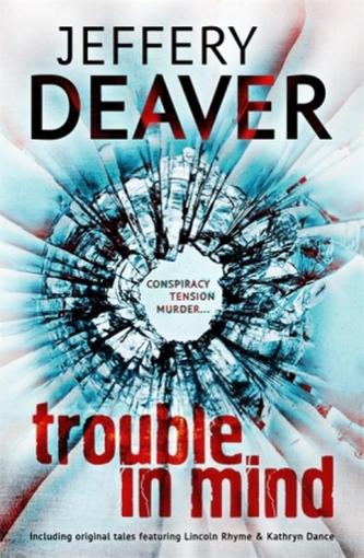 Trouble in Mind - Jeffery Deaver