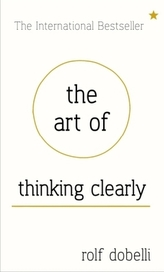 Art Of Thinking Clearly