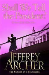 Shall We Tell the President?. Das Attentat, englische Ausgabe