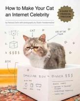 How to Make Your Cat an Internet Celebrity. Wie Sie Ihre Katze zum Internet-Star machen und damit stinkreich werden, englische A