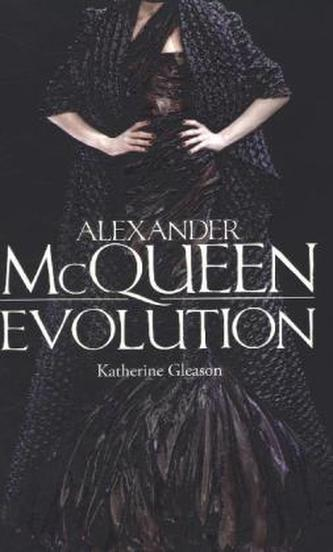 Alexander McQueen: Evolution - Gleason, Katherine