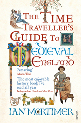 The Time Traveller's Guide to Medieval England. Im Mittelalter, englische Ausgabe