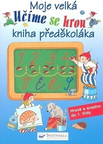 Učíme se hrou Moje velká kniha předškoláka