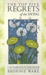 The Top Five Regrets of the Dying. 5 Dinge, die Sterbende am meisten bereuen, englische Ausgabe