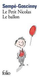 Le petit Nicolas: Le ballon. Der kleine Nick und sein Luftballon, französische Ausgabe