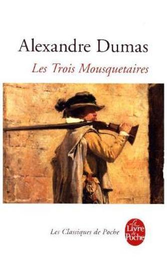 Les Trois Mousquetaires. Die drei Musketiere, französische Ausgabe - Dumas, Alexandre, d. Ält.