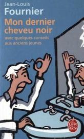 Mon dernier cheveu noir. Mein letztes schwarzes Haar, französische Ausgabe