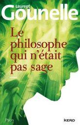 Le philosophe qui n'était pas sage. Der Philosoph, der nicht mehr denken wollte, französische Ausgabe