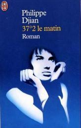37 virgule 2 degres le matin. Betty Blue, französische Ausgabe