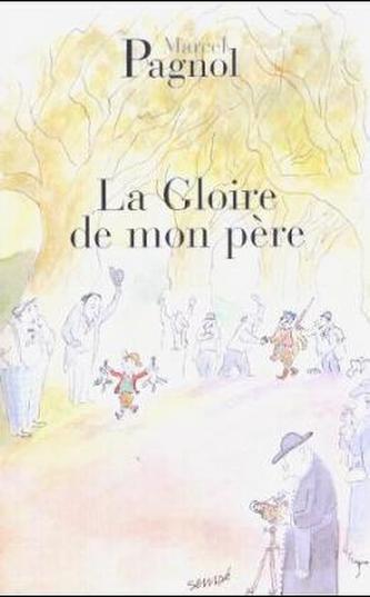 La gloire de mon pere. Der Ruhm meines Vaters, französische Ausgabe - Marcel Pagnol