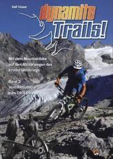 Dynamite Trails - Vom Ortler zum Pasubio