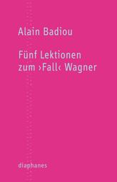 Fünf Lektionen zum 'Fall' Wagner