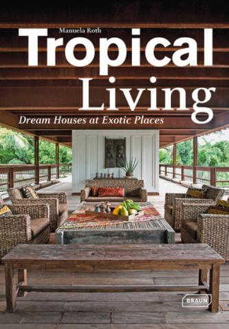 Tropical Living - Roth, Manuela