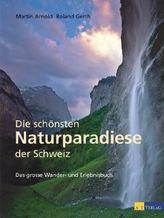 Die schönsten Naturparadiese der Schweiz