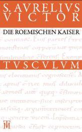 Die römischen Kaiser. Liber de caesaribus